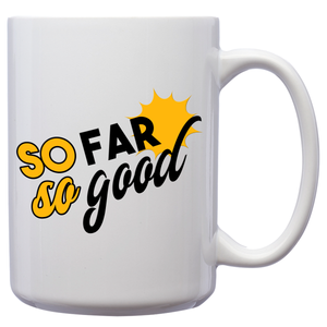 So Far So Good – Mug by DieHard Java – Tea Mug 15oz – Ceramic Mug for Coffee, Tea, Hot Chocolate – Big Mug with Funny or Inspirational Captions – Top Quality Large Mug as Birthday, Christmas, Co-worker Gift