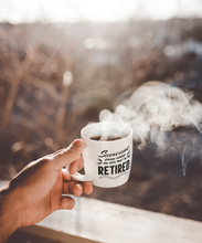 Load image into Gallery viewer, Someone Please Remind My Wife That I'm Retired – Mug by DieHard Java – Tea Mug 15oz – Ceramic Mug for Coffee, Tea, Hot Chocolate – Big Mug with Funny or Inspirational Captions – Top Quality Large Mug as Birthday, Christmas, Co-worker Gift