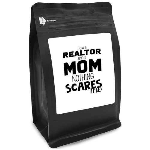 I Am A Realtor And A Mom Nothing Scares Me – for Coffee Lovers with Funny, Inspirational Quotes – Best for Christmas, Birthdays, Anniversaries – Coffee Ideas – 12oz Medium-Dark Roast Coffee Beans
