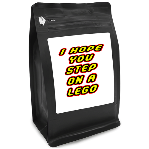 I Hope Step On A Lego – Coffee Gift – Gifts for Coffee Lovers with Funny, Inspirational Quotes – Best Gifts for Coffee Lovers for Christmas, Birthdays, Anniversaries – Coffee Gift Ideas – 12oz Medium-Dark Roast Coffee Beans