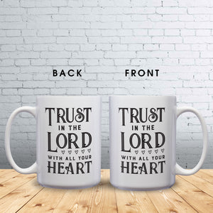 Trust In The Lord With All Your Heart – Mug by DieHard Java – Tea Mug 15oz – Ceramic Mug for Coffee, Tea, Hot Chocolate – Big Mug with Funny or Inspirational Captions – Top Quality Large Mug as Birthday, Christmas, Co-worker Gift