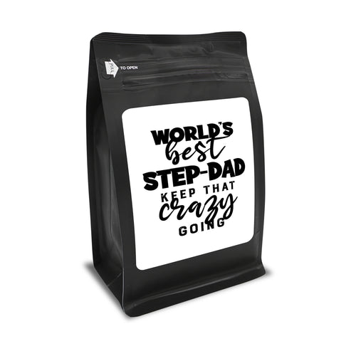 World's Best Step-Dad: Keep That Crazy Going – Coffee Gift – Gifts for Coffee Lovers with Funny, Inspirational Quotes – Best Gifts for Coffee Lovers for Christmas, Birthdays, Anniversaries – Coffee Gift Ideas – 12oz Medium-Dark Roast Coffee Beans