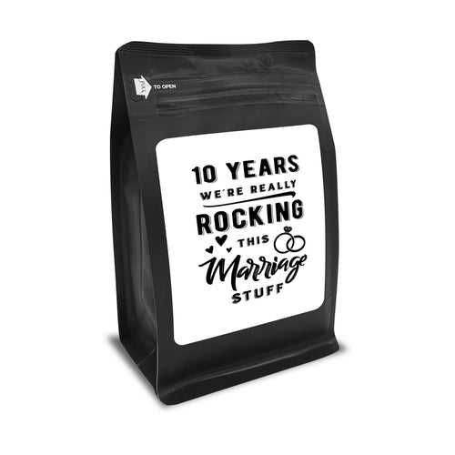 10 Years: We're Really Rocking This Marriage Stuff – Coffee Gift – Gifts for Coffee Lovers with Funny, Inspirational Quotes – Best Gifts for Coffee Lovers for Christmas, Birthdays, Anniversaries – Coffee Gift Ideas – 12oz Medium-Dark Roast Coffee Beans