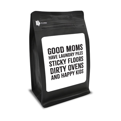 Good Moms Have Laundry Piles, Sticky Floors, Dirty Ovens And Happy Kids – Coffee Lovers Gifts with Funny, Inspirational Quotes – Best Ideas for Christmas, Birthdays, Anniversaries – 12oz Medium-Dark Beans