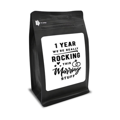 1 Year: We're Really Rocking This Marriage Stuff – Coffee Gift – Gifts for Coffee Lovers with Funny, Inspirational Quotes – Best Gifts for Coffee Lovers for Christmas, Birthdays, Anniversaries – Coffee Gift Ideas – 12oz Medium-Dark Roast Coffee Beans