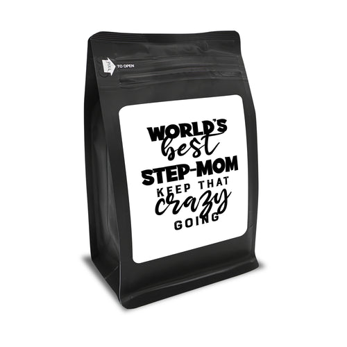World's Best Step-Mom: Keep That Crazy Going – Coffee Gift – Gifts for Coffee Lovers with Funny, Inspirational Quotes – Best Gifts for Coffee Lovers for Christmas, Birthdays, Anniversaries – Coffee Gift Ideas – 12oz Medium-Dark Roast Coffee Beans