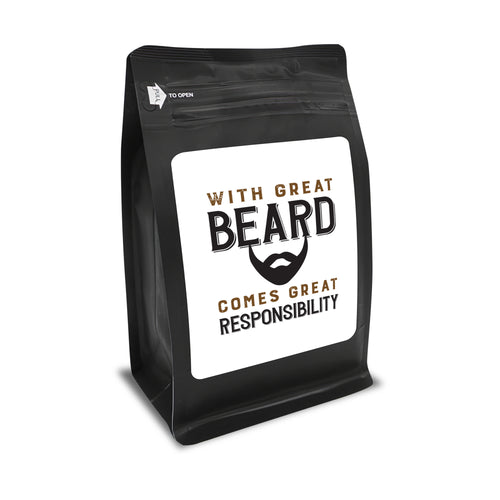 With Great Beard Comes Great Responsibility – Coffee Lovers Gifts with Funny, Inspirational Quotes – Best Ideas for Christmas, Birthdays, Anniversaries – 12oz Medium-Dark Beans