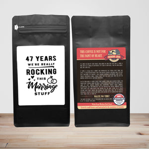 47 Years: We're Really Rocking This Marriage Stuff – Coffee Gift – Gifts for Coffee Lovers with Funny, Inspirational Quotes – Best Gifts for Coffee Lovers for Christmas, Birthdays, Anniversaries – Coffee Gift Ideas – 12oz Medium-Dark Roast Coffee Beans