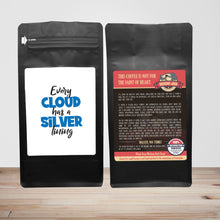 Load image into Gallery viewer, Every Cloud Has A Silver Lining – 12oz Medium-Dark Beans - DieHard Java Coffee Lovers Gifts with Funny or Inspirational Quotes
