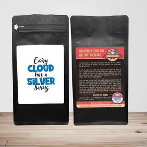 Every Cloud Has A Silver Lining – 12oz Medium-Dark Beans - DieHard Java Coffee Lovers Gifts with Funny or Inspirational Quotes