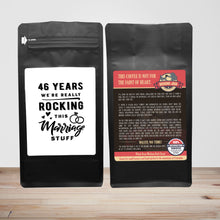 Load image into Gallery viewer, 46 Years: We're Really Rocking This Marriage Stuff – Coffee Gift – Gifts for Coffee Lovers with Funny, Inspirational Quotes – Best Gifts for Coffee Lovers for Christmas, Birthdays, Anniversaries – Coffee Gift Ideas – 12oz Medium-Dark Roast Coffee Beans