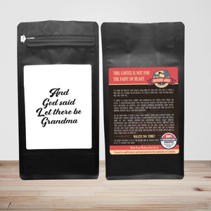 And God Said, Let There Be Grandma – Coffee Lovers Gifts with Funny, Inspirational Quotes – Best Ideas for Christmas, Birthdays, Anniversaries – 12oz Medium-Dark Beans