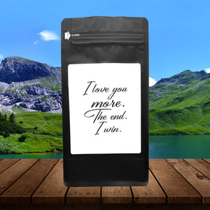 I Love You More. The End. I Win. – Coffee Gift – Gifts for Coffee Lovers with Funny, Inspirational Quotes – Best Gifts for Coffee Lovers for Christmas, Birthdays, Anniversaries – Coffee Gift Ideas – 12oz Medium-Dark Roast Coffee Beans