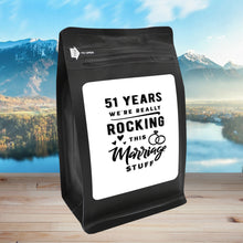 Load image into Gallery viewer, 51 Years: We're Really Rocking This Marriage Stuff – Coffee Gift – Gifts for Coffee Lovers with Funny, Inspirational Quotes – Best Gifts for Coffee Lovers for Christmas, Birthdays, Anniversaries – Coffee Gift Ideas – 12oz Medium-Dark Roast Coffee Beans