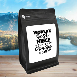 World's Best Niece: Keep That Crazy Going – Coffee Gift – Gifts for Coffee Lovers with Funny, Inspirational Quotes – Best Gifts for Coffee Lovers for Christmas, Birthdays, Anniversaries – Coffee Gift Ideas – 12oz Medium-Dark Roast Coffee Beans