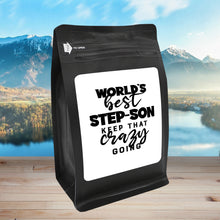 Load image into Gallery viewer, World's Best Step-Son: Keep That Crazy Going – Coffee Gift – Gifts for Coffee Lovers with Funny, Inspirational Quotes – Best Gifts for Coffee Lovers for Christmas, Birthdays, Anniversaries – Coffee Gift Ideas – 12oz Medium-Dark Roast Coffee Beans