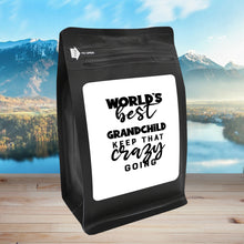 Load image into Gallery viewer, World's Best Grandchild: Keep That Crazy Going – Coffee Gift – Gifts for Coffee Lovers with Funny, Inspirational Quotes – Best Gifts for Coffee Lovers for Christmas, Birthdays, Anniversaries – Coffee Gift Ideas – 12oz Medium-Dark Roast Coffee Beans