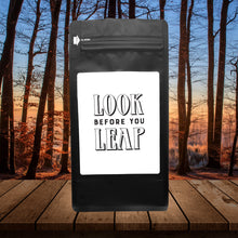 Load image into Gallery viewer, Look Before You Leap – Coffee Gift – Gifts for Coffee Lovers with Funny, Inspirational Quotes – Best Gifts for Coffee Lovers for Christmas, Birthdays, Anniversaries – Coffee Gift Ideas – 12oz Medium-Dark Roast Coffee Beans