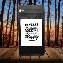 Load image into Gallery viewer, 28 Years: We're Really Rocking This Marriage Stuff – Coffee Gift – Gifts for Coffee Lovers with Funny, Inspirational Quotes – Best Gifts for Coffee Lovers for Christmas, Birthdays, Anniversaries – Coffee Gift Ideas – 12oz Medium-Dark Roast Coffee Beans