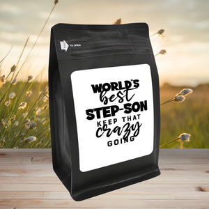 World's Best Step-Son: Keep That Crazy Going – Coffee Gift – Gifts for Coffee Lovers with Funny, Inspirational Quotes – Best Gifts for Coffee Lovers for Christmas, Birthdays, Anniversaries – Coffee Gift Ideas – 12oz Medium-Dark Roast Coffee Beans