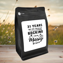 Load image into Gallery viewer, 31 Years: We're Really Rocking This Marriage Stuff – Coffee Gift – Gifts for Coffee Lovers with Funny, Inspirational Quotes – Best Gifts for Coffee Lovers for Christmas, Birthdays, Anniversaries – Coffee Gift Ideas – 12oz Medium-Dark Roast Coffee Beans