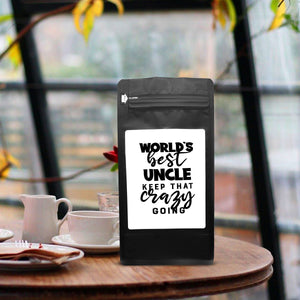 World's Best Uncle: Keep That Crazy Going – Coffee Gift – Gifts for Coffee Lovers with Funny, Inspirational Quotes – Best Gifts for Coffee Lovers for Christmas, Birthdays, Anniversaries – Coffee Gift Ideas – 12oz Medium-Dark Roast Coffee Beans