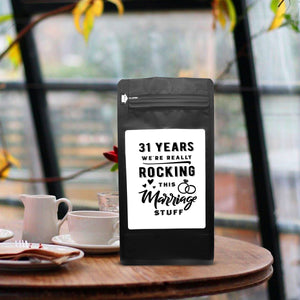 31 Years: We're Really Rocking This Marriage Stuff – Coffee Gift – Gifts for Coffee Lovers with Funny, Inspirational Quotes – Best Gifts for Coffee Lovers for Christmas, Birthdays, Anniversaries – Coffee Gift Ideas – 12oz Medium-Dark Roast Coffee Beans