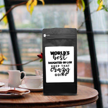 Load image into Gallery viewer, World's Best Daughter-In-Law: Keep That Crazy Going – Coffee Gift – Gifts for Coffee Lovers with Funny, Inspirational Quotes – Best Gifts for Coffee Lovers for Christmas, Birthdays, Anniversaries – Coffee Gift Ideas – 12oz Medium-Dark Roast Coffee Beans
