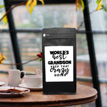 Load image into Gallery viewer, World's Best Grandson: Keep That Crazy Going – Coffee Gift – Gifts for Coffee Lovers with Funny, Inspirational Quotes – Best Gifts for Coffee Lovers for Christmas, Birthdays, Anniversaries – Coffee Gift Ideas – 12oz Medium-Dark Roast Coffee Beans