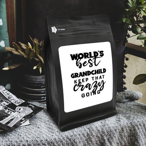 World's Best Grandchild: Keep That Crazy Going – Coffee Gift – Gifts for Coffee Lovers with Funny, Inspirational Quotes – Best Gifts for Coffee Lovers for Christmas, Birthdays, Anniversaries – Coffee Gift Ideas – 12oz Medium-Dark Roast Coffee Beans