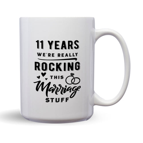 11 Years: We're Really Rocking This Marriage Stuff – Mug by DieHard Java – Tea Mug 15oz – Ceramic Mug for Coffee, Tea, Hot Chocolate – Big Mug with Funny or Inspirational Captions – Top Quality Large Mug as Birthday, Christmas, Co-worker Gift