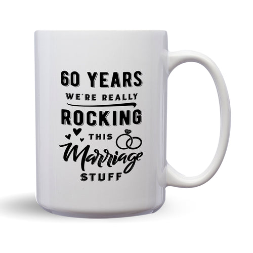 60 Years: We're Really Rocking This Marriage Stuff – Mug by DieHard Java – Tea Mug 15oz – Ceramic Mug for Coffee, Tea, Hot Chocolate – Big Mug with Funny or Inspirational Captions – Top Quality Large Mug as Birthday, Christmas, Co-worker Gift