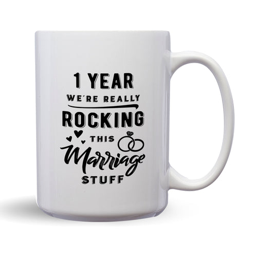1 Year: We're Really Rocking This Marriage Stuff – Mug by DieHard Java – Tea Mug 15oz – Ceramic Mug for Coffee, Tea, Hot Chocolate – Big Mug with Funny or Inspirational Captions – Top Quality Large Mug as Birthday, Christmas, Co-worker Gift