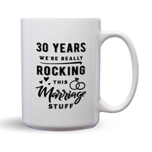 Load image into Gallery viewer, 30 Years: We're Really Rocking This Marriage Stuff – Mug by DieHard Java – Tea Mug 15oz – Ceramic Mug for Coffee, Tea, Hot Chocolate – Big Mug with Funny or Inspirational Captions – Top Quality Large Mug as Birthday, Christmas, Co-worker Gift