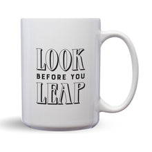 Load image into Gallery viewer, Look Before You Leap – Mug by DieHard Java – Tea Mug 15oz – Ceramic Mug for Coffee, Tea, Hot Chocolate – Big Mug with Funny or Inspirational Captions – Top Quality Large Mug as Birthday, Christmas, Co-worker Gift
