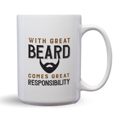 With Great Beard Comes Great Responsibility – Mug by DieHard Java – Tea Mug 15oz – Ceramic Mug for Coffee, Tea, Hot Chocolate – Big Mug with Funny or Inspirational Captions – Top Quality Large Mug as Birthday, Christmas, Co-worker Gift