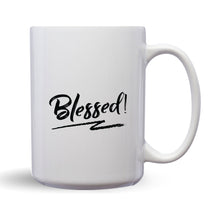 Load image into Gallery viewer, Blessed! – Mug by DieHard Java – Tea Mug 15oz – Ceramic Mug for Coffee, Tea, Hot Chocolate – Big Mug with Funny or Inspirational Captions – Top Quality Large Mug as Birthday, Christmas, Co-worker Gift