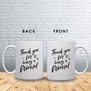 Thank You For Being A Friend – Mug by DieHard Java – Tea Mug 15oz – Ceramic Mug for Coffee, Tea, Hot Chocolate – Big Mug with Funny or Inspirational Captions – Top Quality Large Mug as Birthday, Christmas, Co-worker Gift