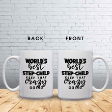 Load image into Gallery viewer, World's Best Step-Child: Keep That Crazy Going – Mug by DieHard Java – Tea Mug 15oz – Ceramic Mug for Coffee, Tea, Hot Chocolate – Big Mug with Funny or Inspirational Captions – Top Quality Large Mug as Birthday, Christmas, Co-worker Gift