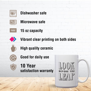 Look Before You Leap – Mug by DieHard Java – Tea Mug 15oz – Ceramic Mug for Coffee, Tea, Hot Chocolate – Big Mug with Funny or Inspirational Captions – Top Quality Large Mug as Birthday, Christmas, Co-worker Gift