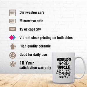 World's Best Uncle: Keep That Crazy Going – Mug by DieHard Java – Tea Mug 15oz – Ceramic Mug for Coffee, Tea, Hot Chocolate – Big Mug with Funny or Inspirational Captions – Top Quality Large Mug as Birthday, Christmas, Co-worker Gift