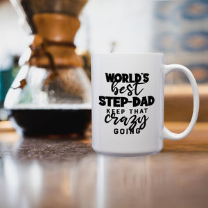 World's Best Step-Dad: Keep That Crazy Going – Mug by DieHard Java – Tea Mug 15oz – Ceramic Mug for Coffee, Tea, Hot Chocolate – Big Mug with Funny or Inspirational Captions – Top Quality Large Mug as Birthday, Christmas, Co-worker Gift