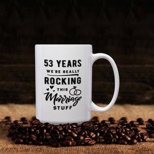53 Years: We're Really Rocking This Marriage Stuff – Mug by DieHard Java – Tea Mug 15oz – Ceramic Mug for Coffee, Tea, Hot Chocolate – Big Mug with Funny or Inspirational Captions – Top Quality Large Mug as Birthday, Christmas, Co-worker Gift
