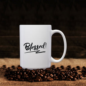 Blessed! – Mug by DieHard Java – Tea Mug 15oz – Ceramic Mug for Coffee, Tea, Hot Chocolate – Big Mug with Funny or Inspirational Captions – Top Quality Large Mug as Birthday, Christmas, Co-worker Gift