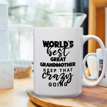 Load image into Gallery viewer, World's Best Great Grandmother: Keep That Crazy Going – Mug by DieHard Java – Tea Mug 15oz – Ceramic Mug for Coffee, Tea, Hot Chocolate – Big Mug with Funny or Inspirational Captions – Top Quality Large Mug as Birthday, Christmas, Co-worker Gift