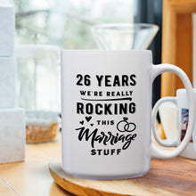 Load image into Gallery viewer, 26 Years: We're Really Rocking This Marriage Stuff – Mug by DieHard Java – Tea Mug 15oz – Ceramic Mug for Coffee, Tea, Hot Chocolate – Big Mug with Funny or Inspirational Captions – Top Quality Large Mug as Birthday, Christmas, Co-worker Gift