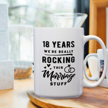 Load image into Gallery viewer, 18 Years: We're Really Rocking This Marriage Stuff – Mug by DieHard Java – Tea Mug 15oz – Ceramic Mug for Coffee, Tea, Hot Chocolate – Big Mug with Funny or Inspirational Captions – Top Quality Large Mug as Birthday, Christmas, Co-worker Gift
