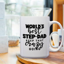 Load image into Gallery viewer, World's Best Step-Dad: Keep That Crazy Going – Mug by DieHard Java – Tea Mug 15oz – Ceramic Mug for Coffee, Tea, Hot Chocolate – Big Mug with Funny or Inspirational Captions – Top Quality Large Mug as Birthday, Christmas, Co-worker Gift