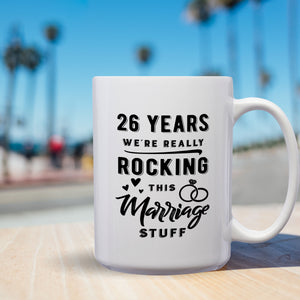 26 Years: We're Really Rocking This Marriage Stuff – Mug by DieHard Java – Tea Mug 15oz – Ceramic Mug for Coffee, Tea, Hot Chocolate – Big Mug with Funny or Inspirational Captions – Top Quality Large Mug as Birthday, Christmas, Co-worker Gift
