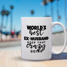 Load image into Gallery viewer, World's Best Ex-Husband: Keep That Crazy Going – Mug by DieHard Java – Tea Mug 15oz – Ceramic Mug for Coffee, Tea, Hot Chocolate – Big Mug with Funny or Inspirational Captions – Top Quality Large Mug as Birthday, Christmas, Co-worker Gift